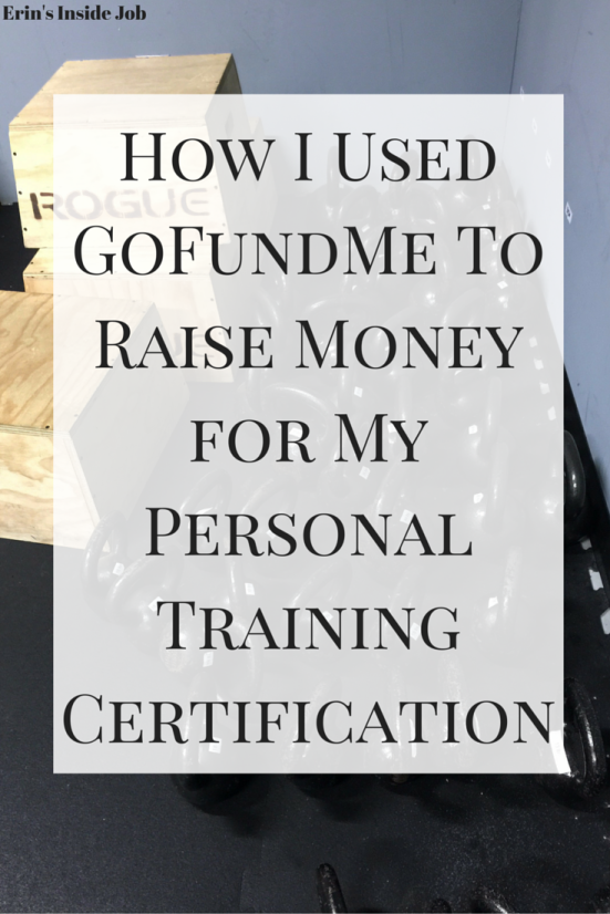 Want to get your personal training certification but think it's too expensive? See how I raised all of the money (and more!) using GoFundMe.