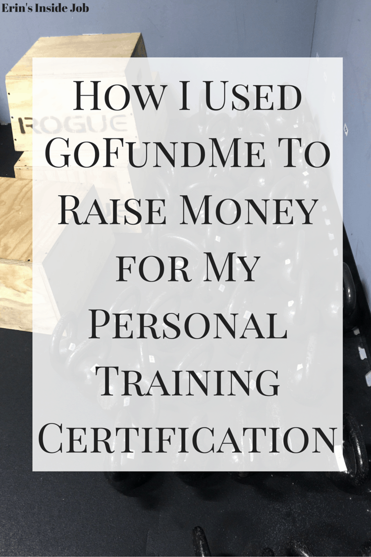 How i used gofundme to raise money for personal training erins want to get your personal training certification but think its too expensive see how i xflitez Images