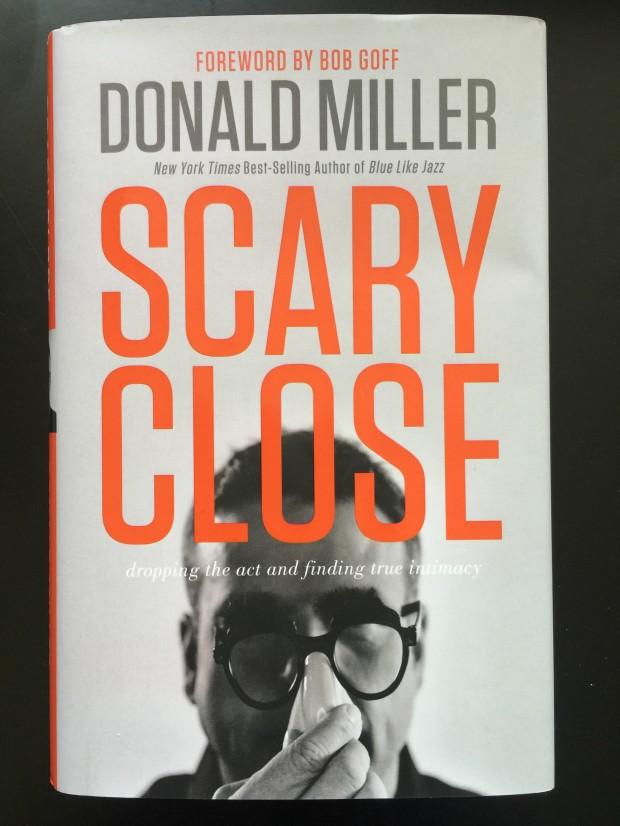 Scary Close Donald Miller
