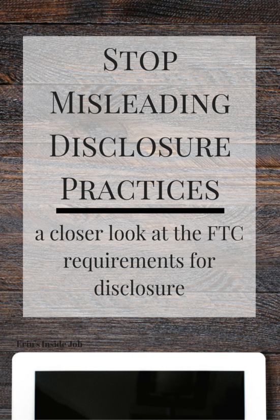 I've noticed a recent trend of subtle and last minute disclosures of sponsored posts and affiliate links. Find out what clear and conspicuous disclosures mean straight from the FTC itself so you can ensure that you're doing it right and maintaining the trust of your readers!