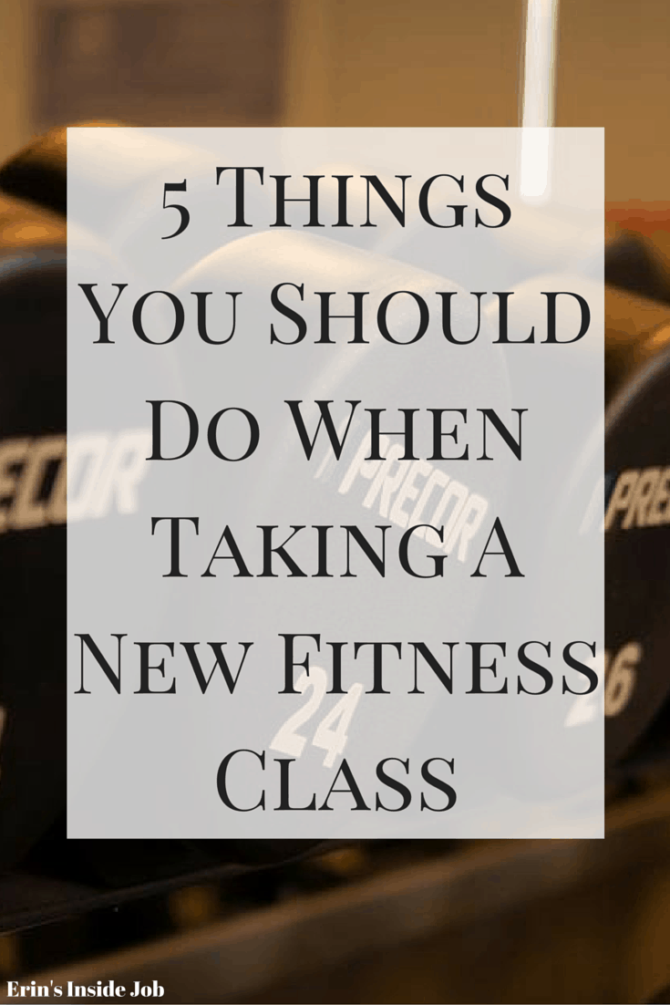 Taking a new class? Here is my list of five things you should do when taking a new fitness class based on both my experience as a teacher AND a student.