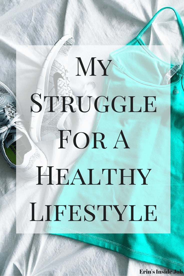My Struggle For A Healthy Lifestyle