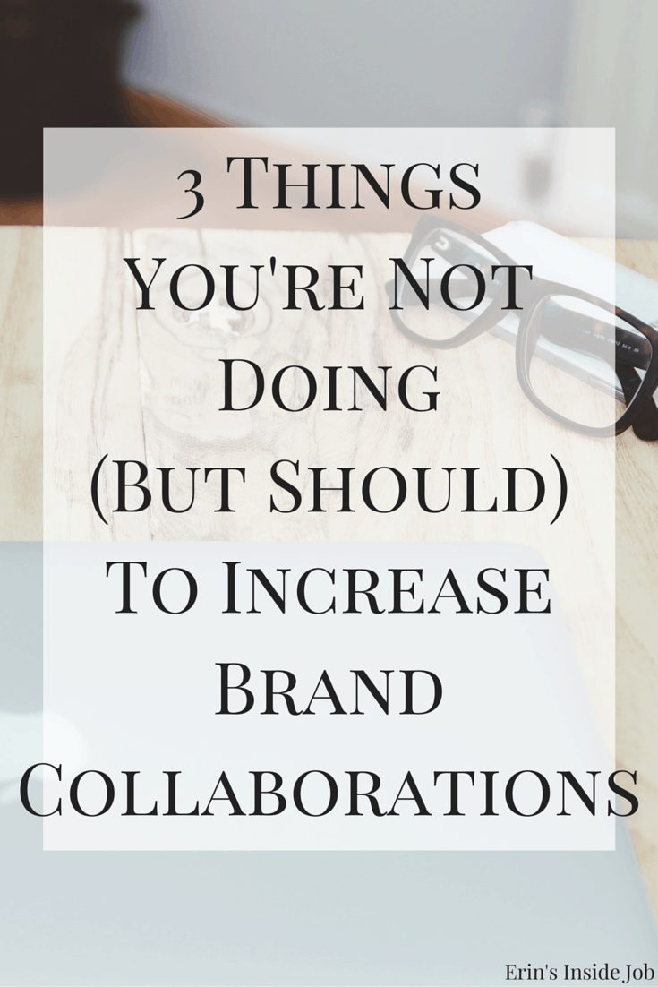 If you're a blogger looking to work with brands, here are three things you're probably not doing that will help increase brand collaborations!