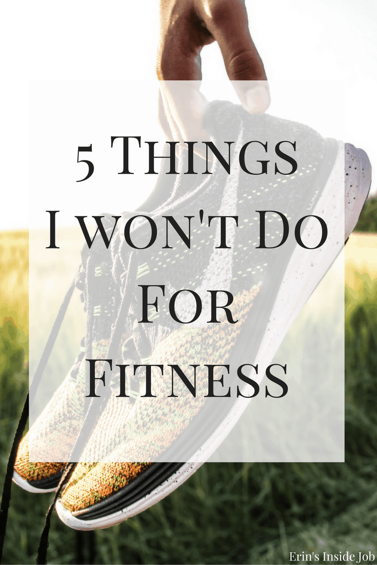 While everyone may have fitness goals, remember that not everyone has the SAME fitness goals. Here are 5 things I won't do for fitness.