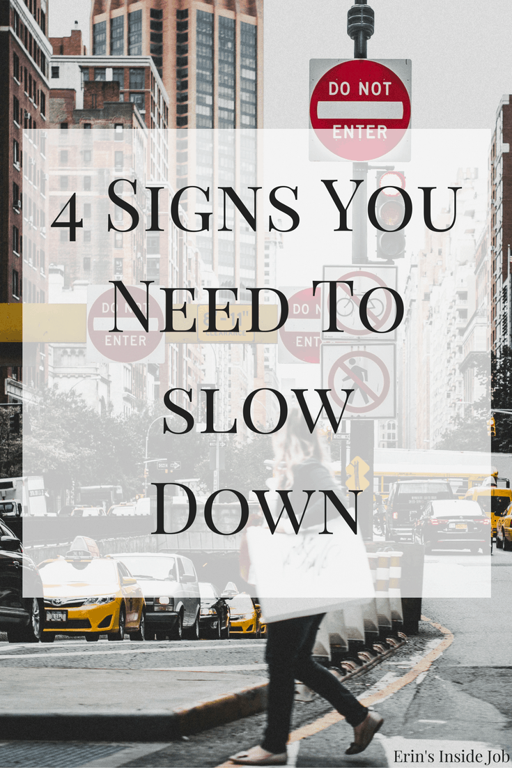 4 Signs You Need to Slow Down