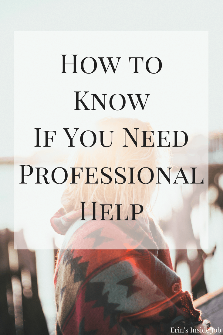 How to Know If You Need Professional Help