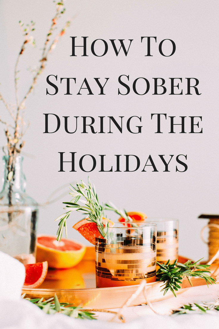Important tips on how you can stay sober during the holidays. You don't have to put your life on hold simply because you no longer drink. See how!