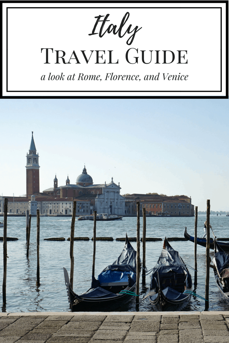 Italy Travel Guide - a look at Rome, Florence, and Venice. What to do, where to eat, and how to make the most of your time!