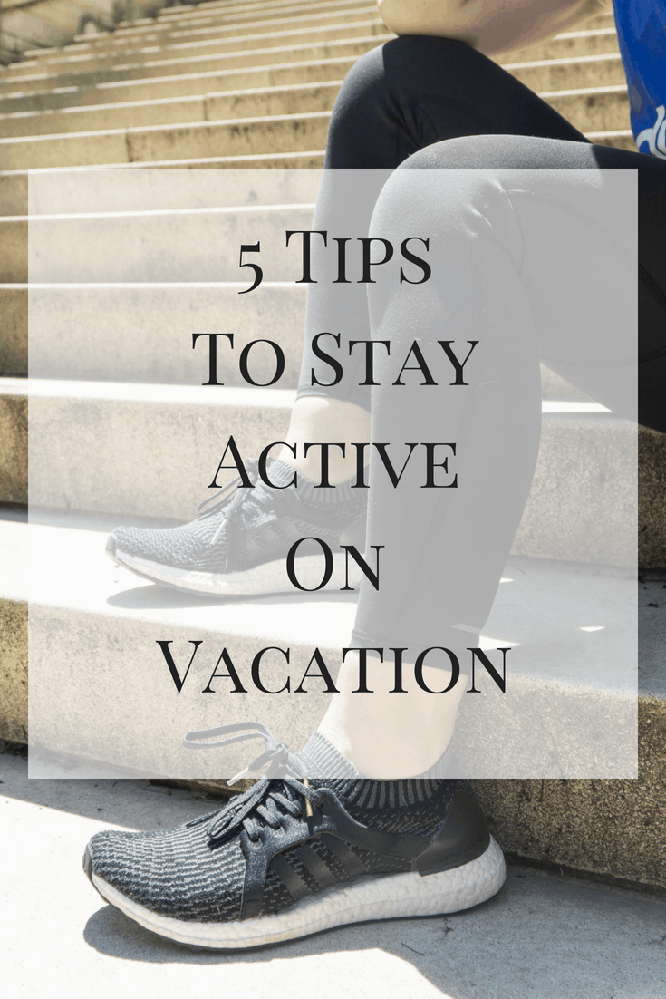 Although vacation can be times to relax, they can also be a great way to see new sights and explore. Here are my 5 tips to stay active on vacation!