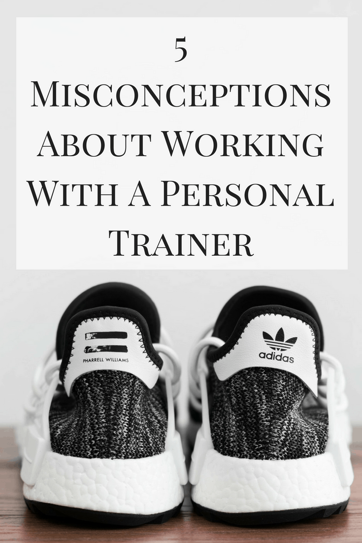 There's a lot of information about working with a personal trainer, but not all of it is true. Here are 5 misconceptions about working with personal trainers.