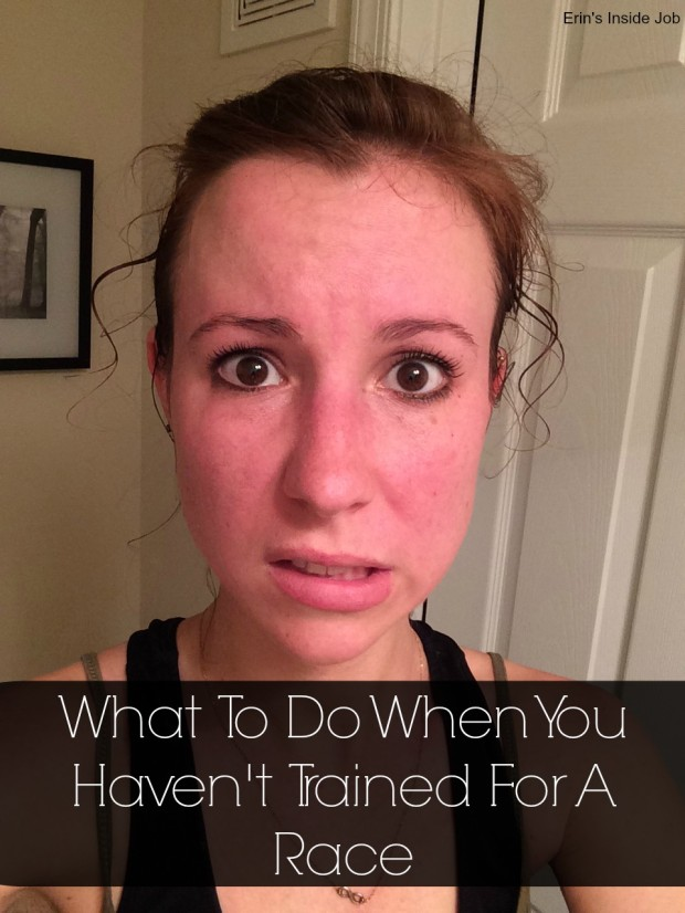 What To Do When You Havent Trained For A Race