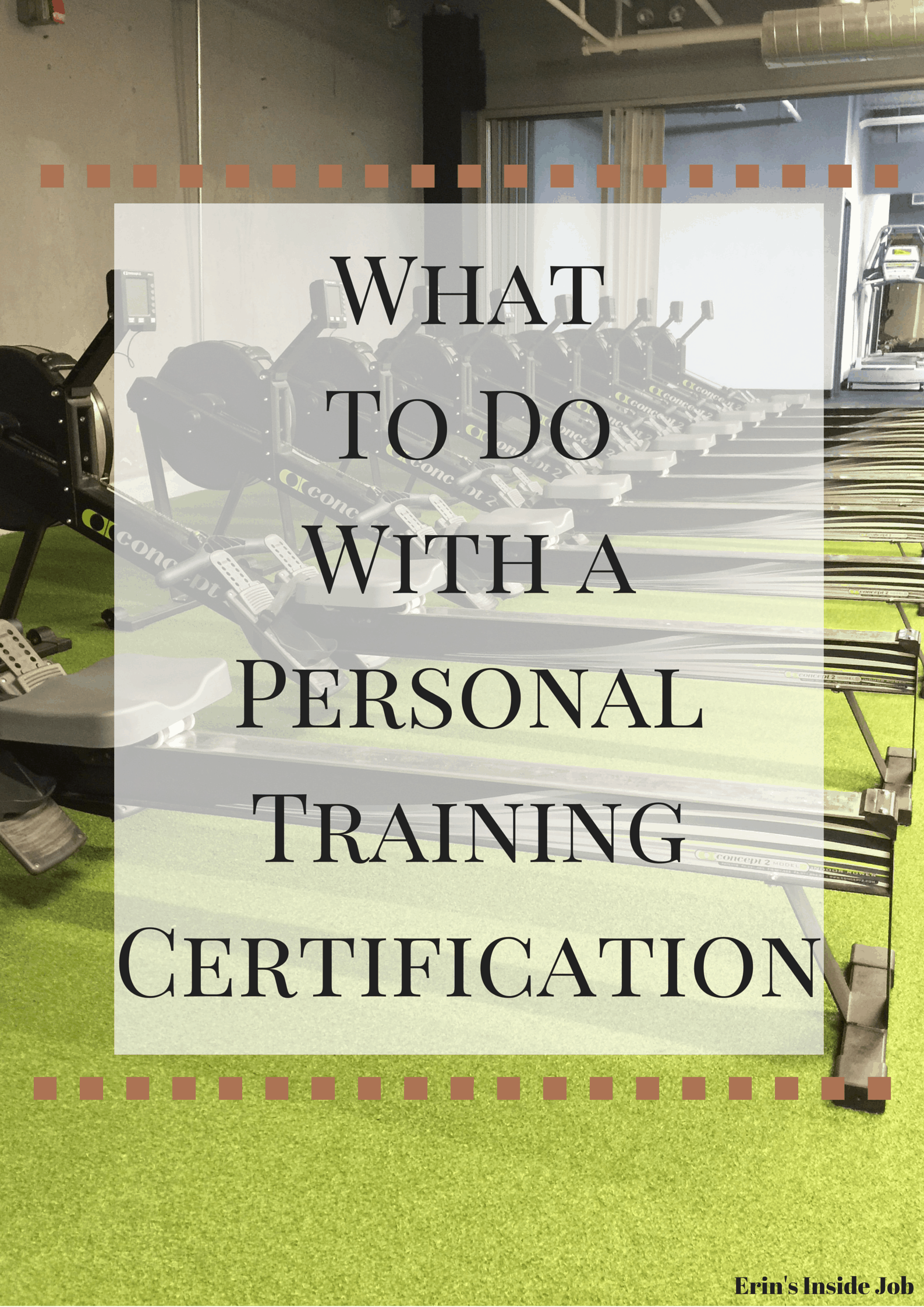 What To Do With A Personal Training Certification Erins Inside Job