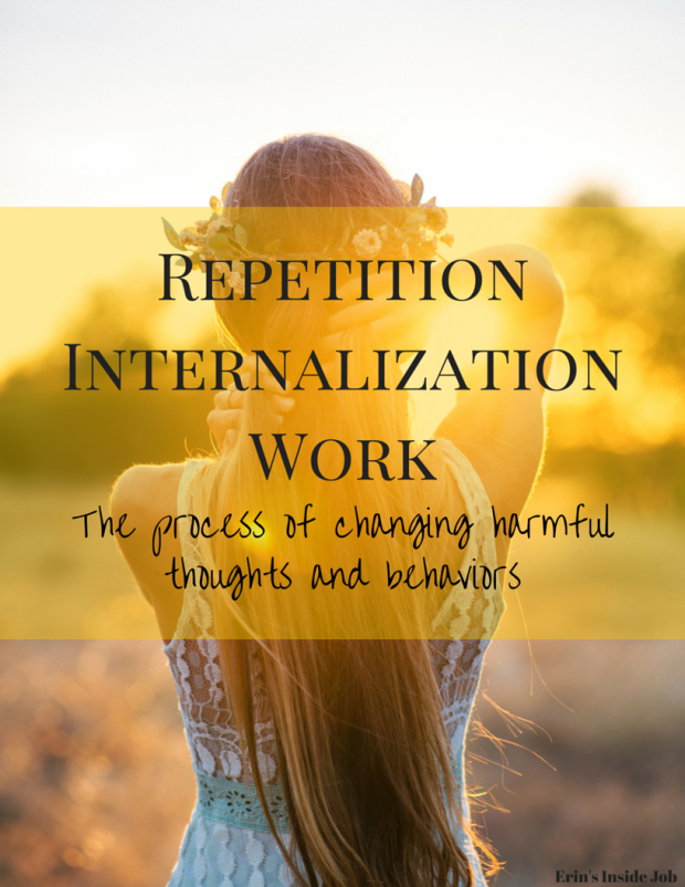 Repetition, Internalization, and Work. The process of changing harmful thoughts and behaviors