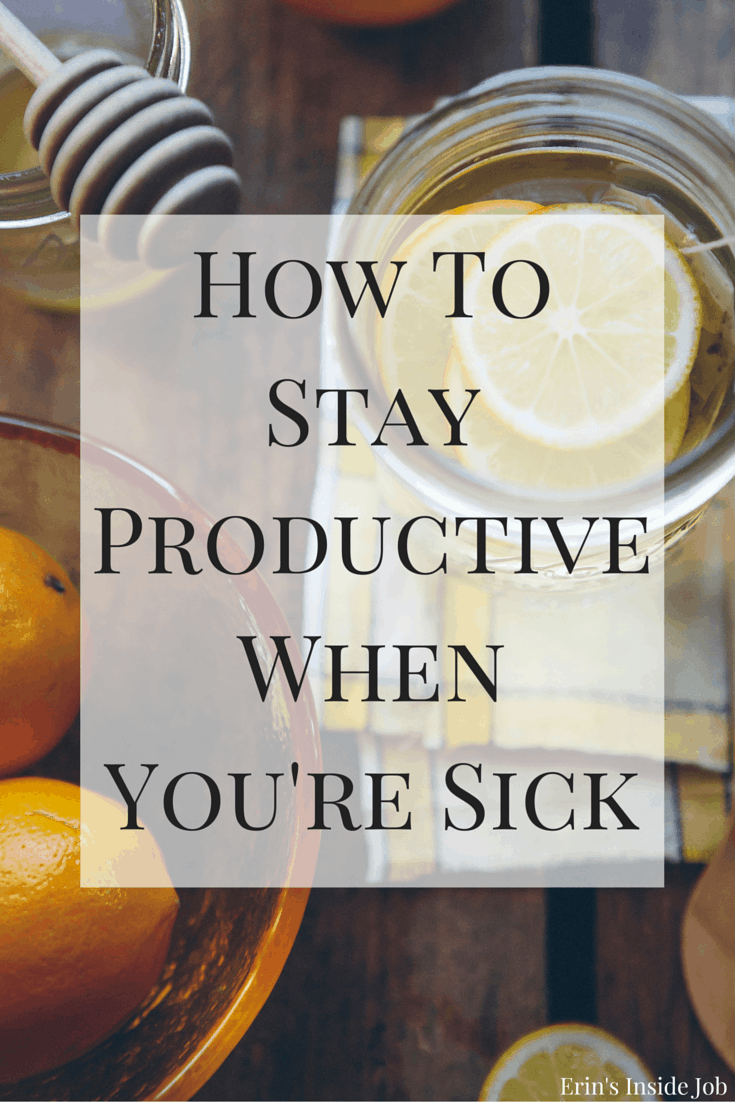 5 ways that I managed to stay productive while I was sick.