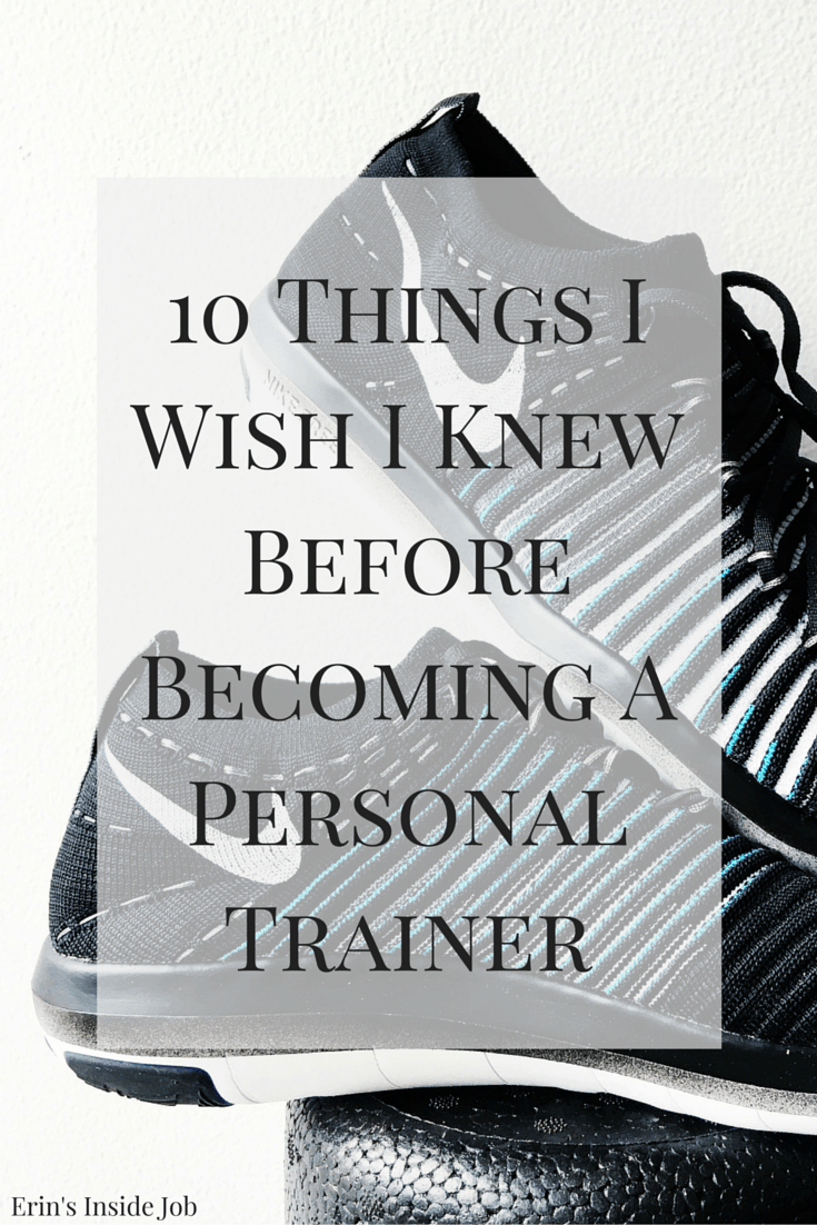 Interested in becoming a personal trainer? After a year of personal training, I'm sharing the top 10 things that I wish I knew before I started!
