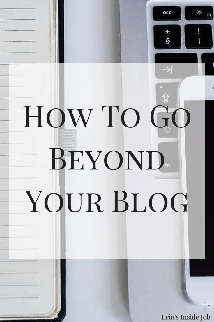 Want to learn how to go beyond your blog? See what opportunities exist and what you should have in place before branching out!