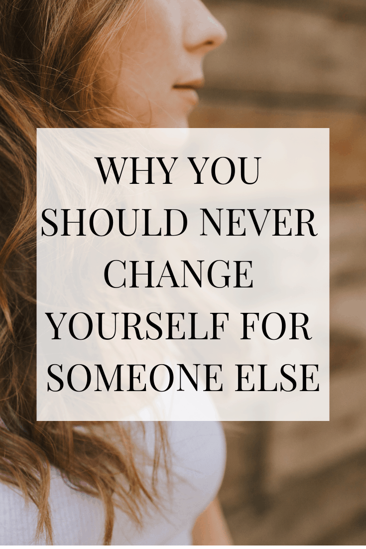 Several reasons why you should never change yourself for someone else. It's important to learn who you are and stand for that person. #selflove #selfcare #mentalhealth