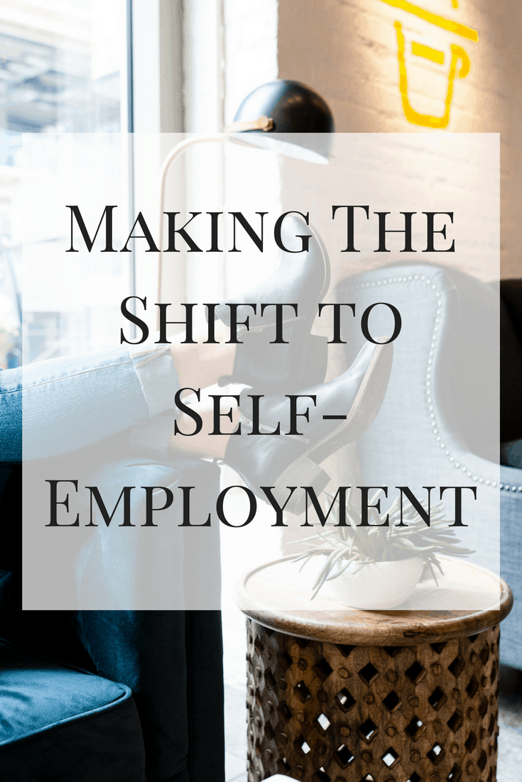 My tips on making the shift to self-employment that have helped me own two businesses and make more than any other previous job!