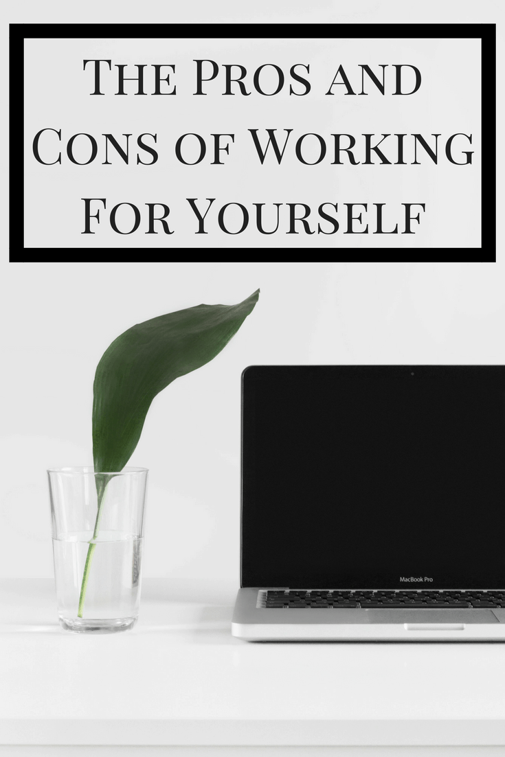 Self-employment is the goal of many people, so make sure you take the time to understand both the pros and cons of working for yourself before taking the leap!