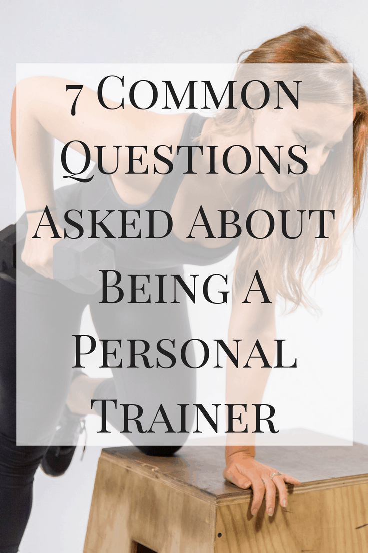 Here are some of the most common questions asked about being a personal trainer in the years I have been doing it as a living.