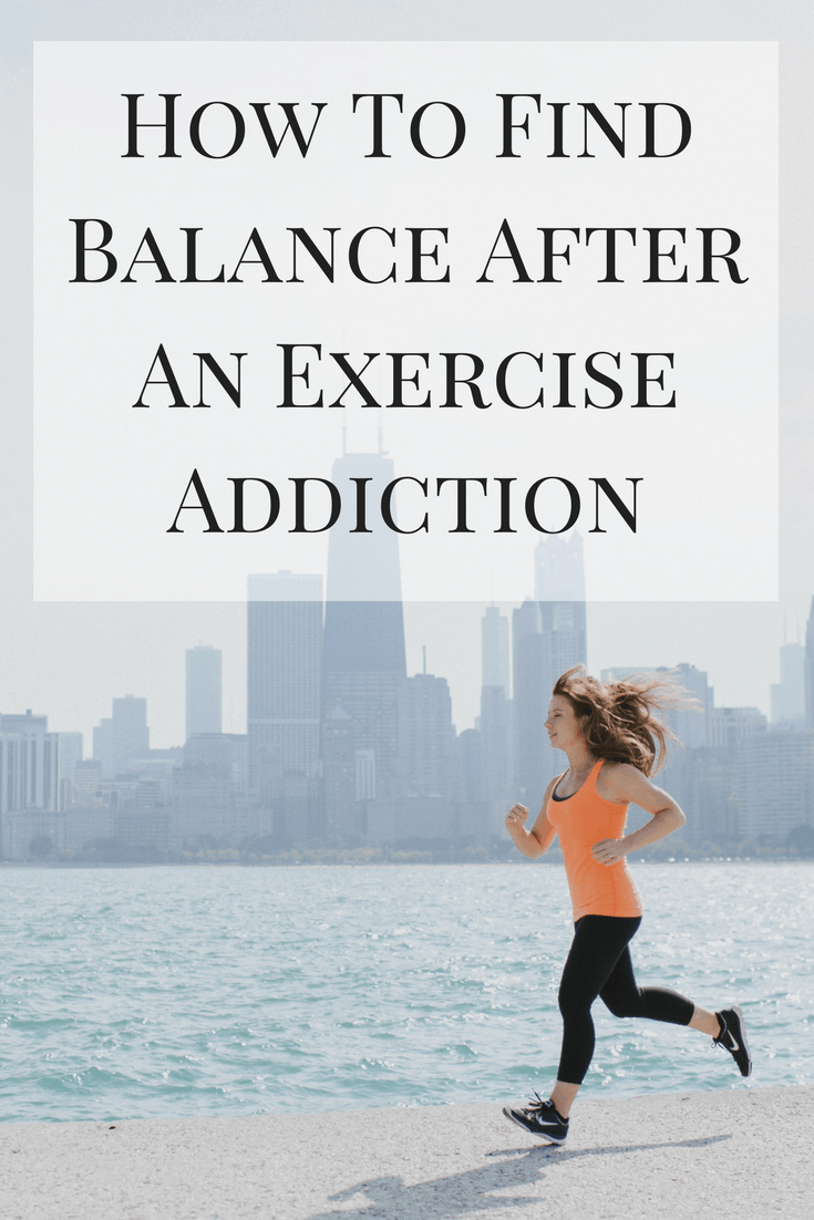 A look at how to find balance after an exercise addiction - speak up, get help, and learn to listen to what you're telling yourself.