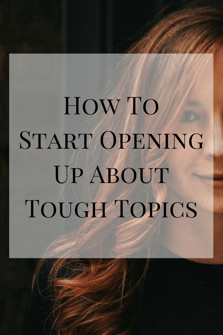Opening up about tough situations can be difficult for a lot of people. Here are some of the things that made me more comfortable opening up about tough topics.