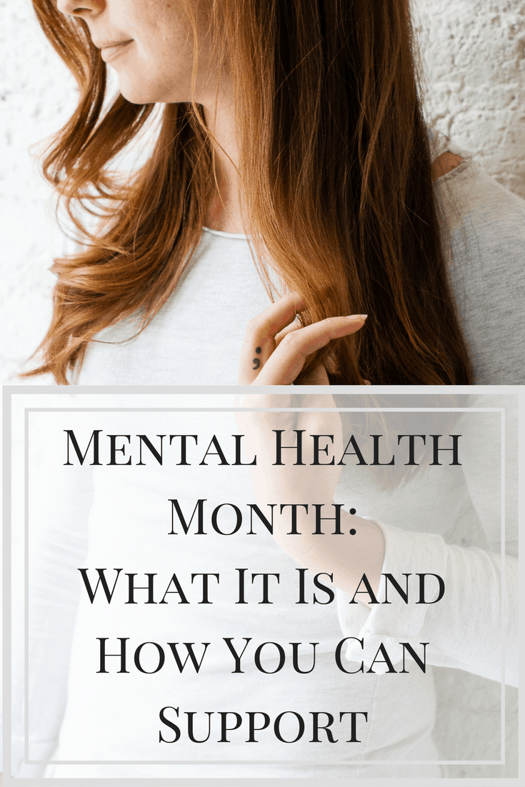 May is Mental Health Month - read about what that means and how you can help support those living with mental illness. #depression #mentalhealth #anxiety #selfcare