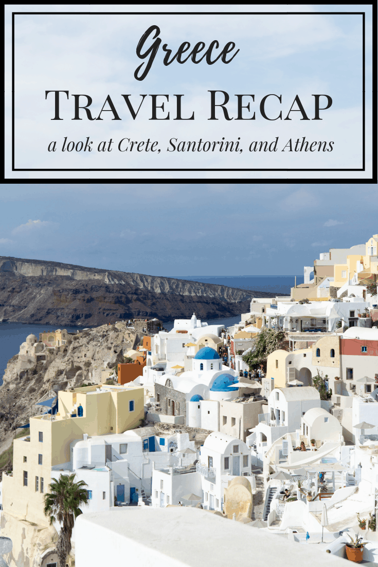 A travel recap of our trip to Greece: Athens, Santorini, and Crete. #travel #greece #crete #athens #greecetravel #greecevacation