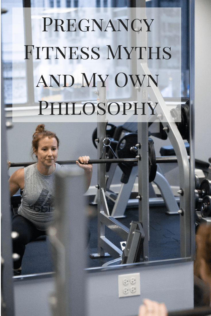 Pregnancy Fitness Myths and My Own Philosophy