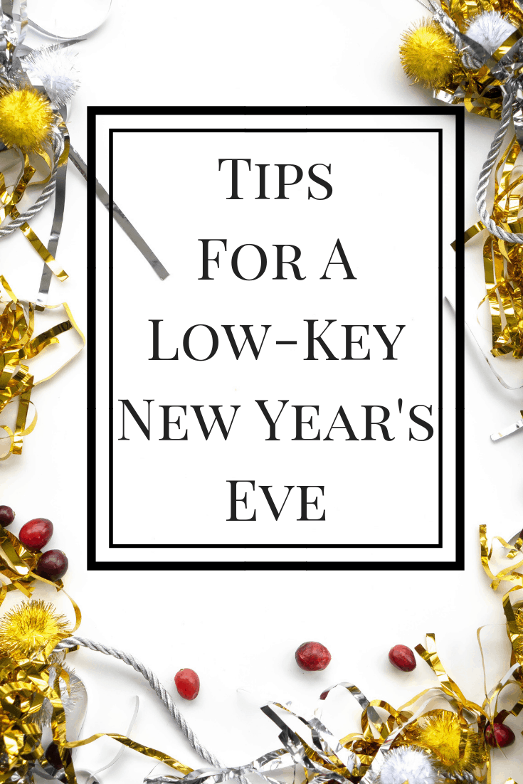 New Year's Eve doesn't always have to be celebrated with big parties and dressing up. Here are some tips for a low-key New Year's Eve! #nye #newyearseve #partyideas #holidays