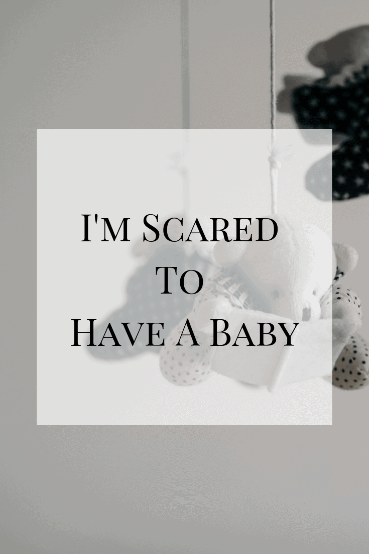 I'm scared to have a baby - and that's ok. Why we need to talk openly about our feelings, both positive and negative. #pregnancy #postpartum #mentalhealth #pregnancyfear
