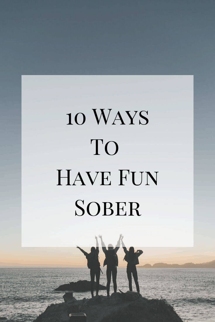 Recovery can be scary when alcohol and drugs make up such a big part of your previous life. Here are 10 ways to have fun sober that serve as a jumping off point to finding out what works for you! #addiction #recovery