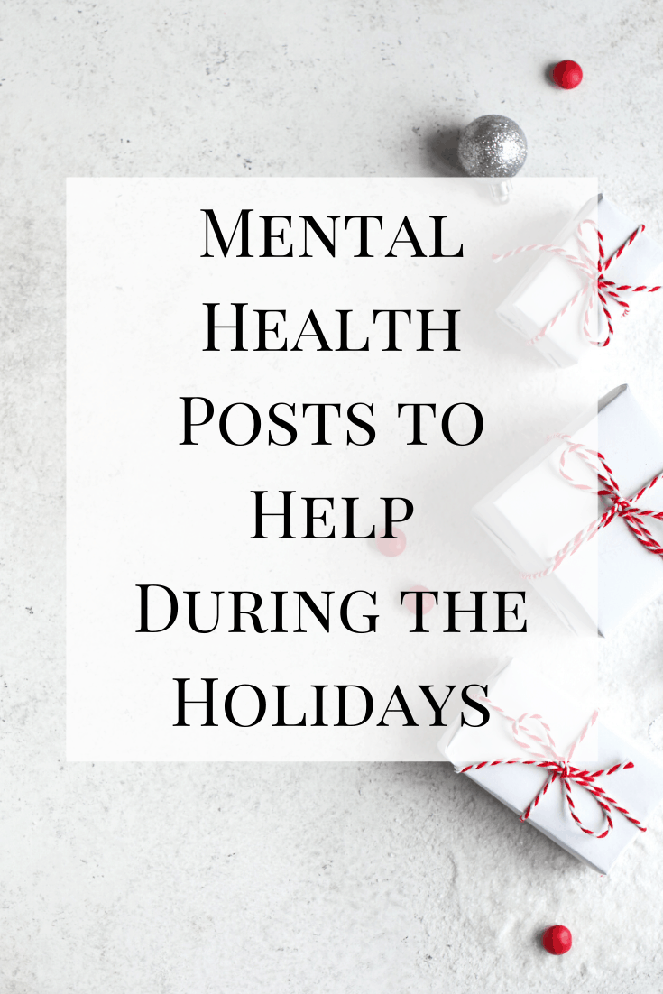 The holidays can be a hard time for a variety of reasons, so I wanted to compile some mental health posts to help during the holidays on different subjects. Hopefully they help those who need it.
